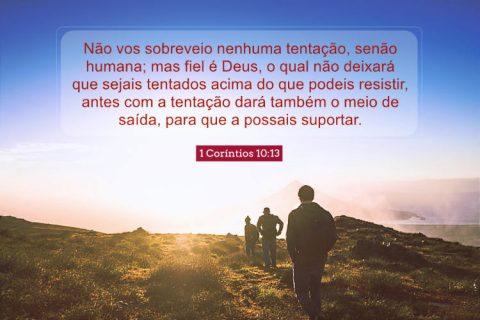 1 Coríntios 10:13 Não vos sobreveio nenhuma tentação, senão humana