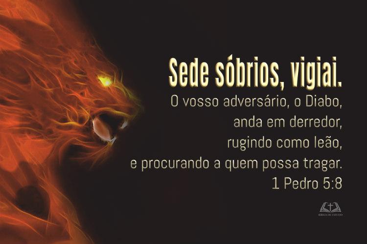 1 Pedro 5:8 Sede sóbrios, vigiai...