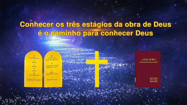 Conhecer os três estágios da obra de Deus é o caminho para conhecer Deus (2)