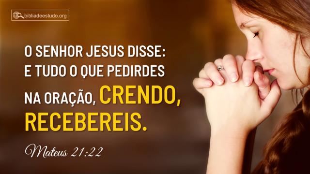 Versículos Bíblicos Sobre Oração - Mateus 21:22