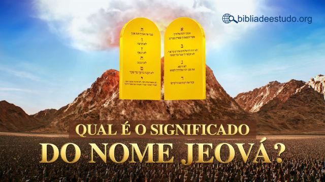 Qual é o significado do nome Jeová?