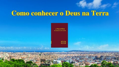 Como conhecer o Deus na Terra