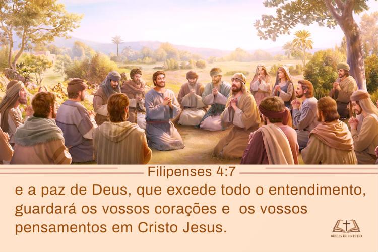 Filipenses 4:7 E a paz de Deus, que excede todo o entendimento