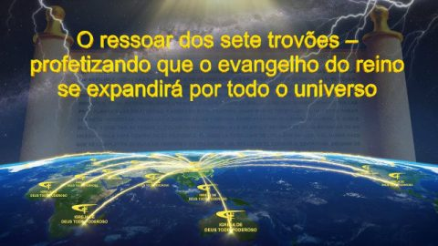O ressoar dos sete trovões ─ profetizando que o evangelho do reino se expandirá por todo o universo