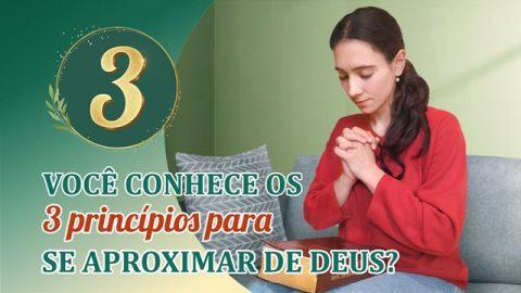 Você conhece os 3 princípios para se aproximar de Deus?