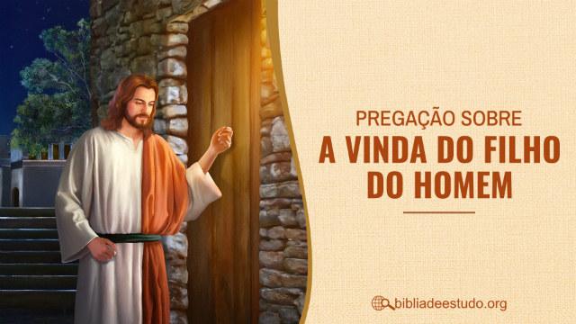 Pregação sobre a vinda do Filho do homem