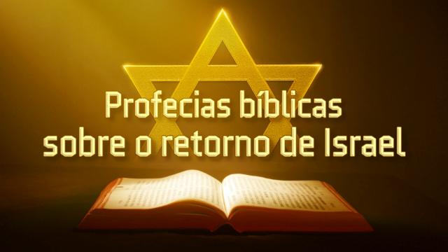 Profecias bíblicas sobre o retorno de Israel