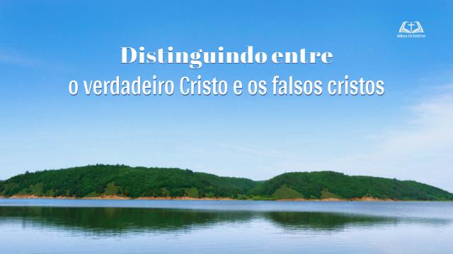 Montanhas e rios,o verdadeiro Cristo e os falsos cristos