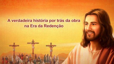 """Palavra de Deus """"A verdadeira história por trás da obra da Era da Redenção"""""""