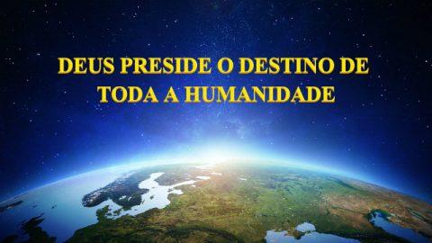 Deus preside o destino de toda a humanidade