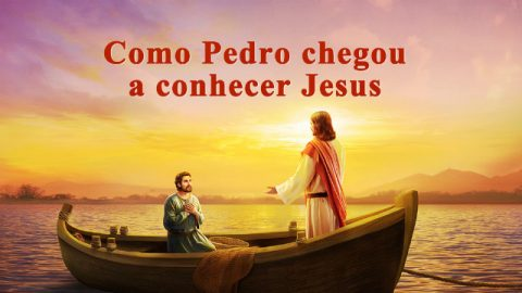 Como Pedro conheceu Jesus