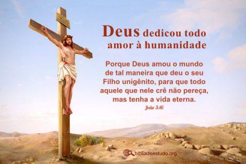 João 3:16   Deus dedicou todo amor à humanidade