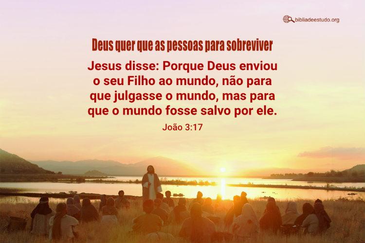 João 3:17 | Deus quer que as pessoas para sobreviver