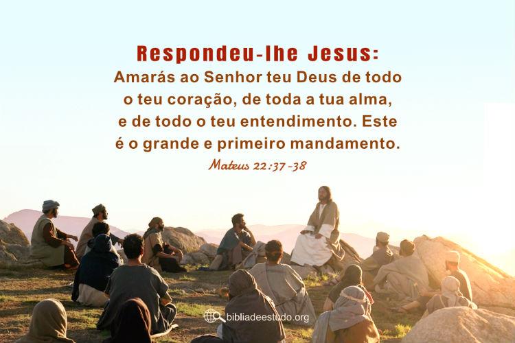 Mateus 22:37-38 | Amar a Deus com todo nosso coração