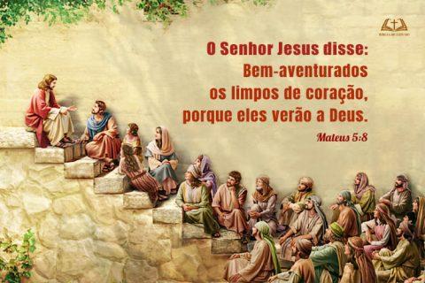 Mateus 5:8   Bem-aventurados os limpos de coração
