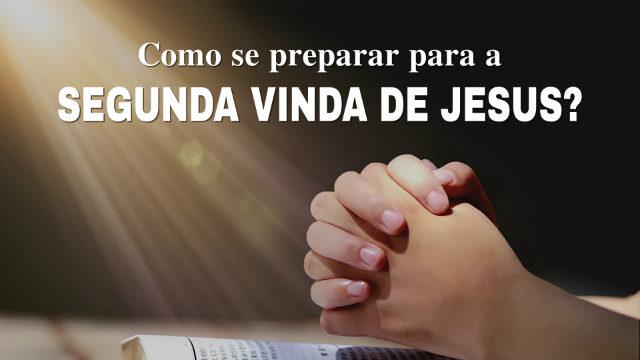 Como se preparar para a segunda vinda de Jesus?