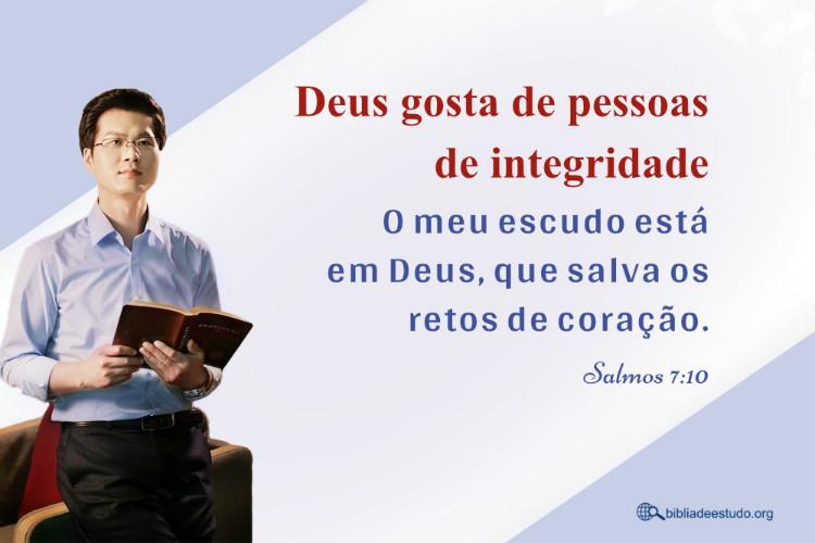 Deus gosta de pessoas de integridade
