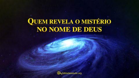 Significado do nome Deus: Quem revela o mistério no nome de Deus