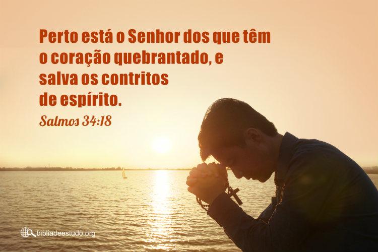 Salmos 34:18 | Perto está Jeová dos que têm o coração quebrantado