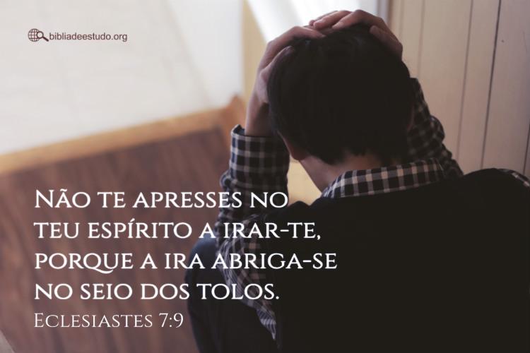 Eclesiastes7:9 | Não fique ansioso em seu coração