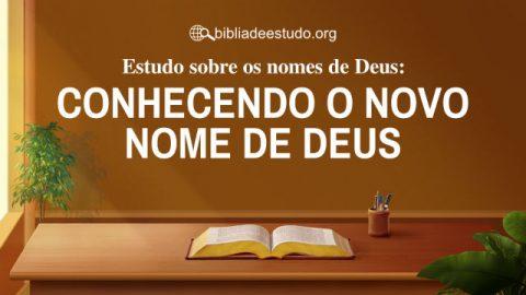Estudo sobre os nomes de Deus: Conhecendo o novo nome de Deus