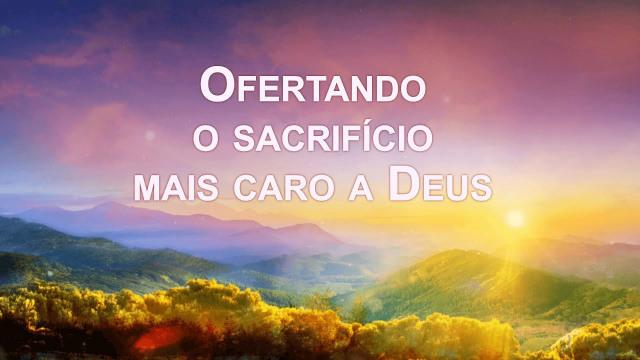 """Música gospel em português """"Ofertando o sacrifício mais caro a Deus"""""""