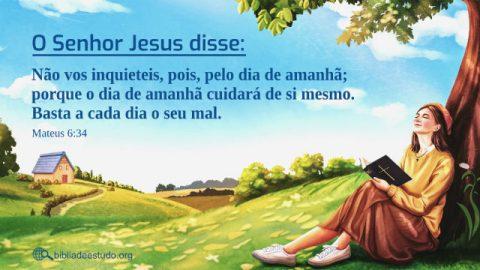 Versículo do Dia: Mateus 6:34 Estudo - Não vos inquieteis com o dia de amanhã