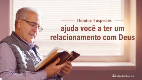 Domine 4 aspectos, ajuda você a ter um relacionamento com Deus