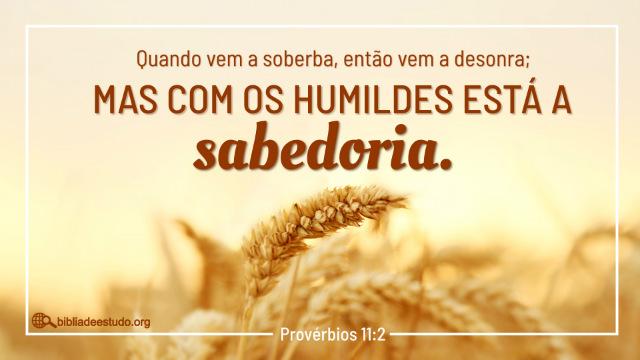 Versículo do Dia: Provérbios 11:2 Estudo