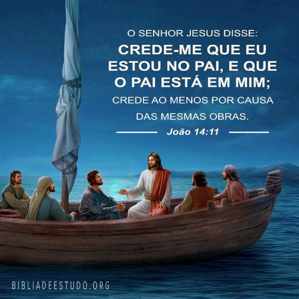 João 14:11 - Eu estou no Pai, e que o Pai está em mim