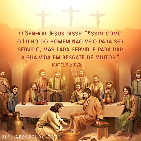 Mateus 20:28 - O Senhor Jesus dá Sua vida por nós