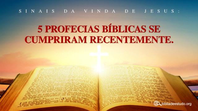 Sinais da vinda de Jesus: 5 profecias bíblicas se cumpriram recentemente