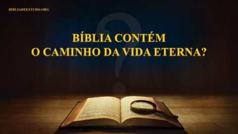 A Bíblia contém o caminho da vida eterna?