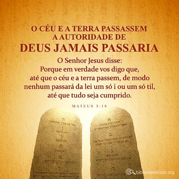 O céu e a terra passassem, a autoridade de Deus jamais passaria
