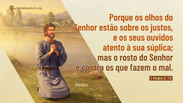 Versículo do Dia: Estudo sobre 1 Pedro 3:12