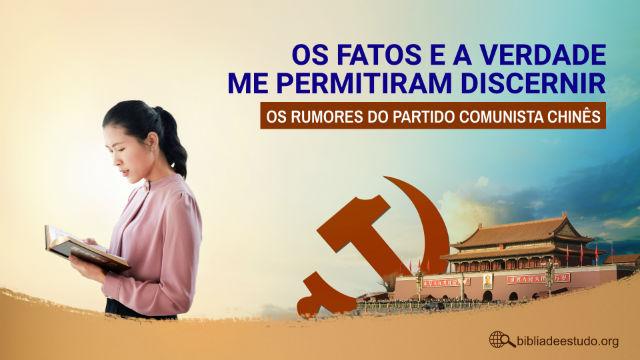 Fé Cristã: Os fatos e a verdade me permitiram discernir os rumores do Partido Comunista Chinês