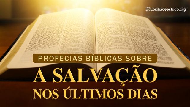 Profecias Bíblicas sobre a salvação nos últimos dias