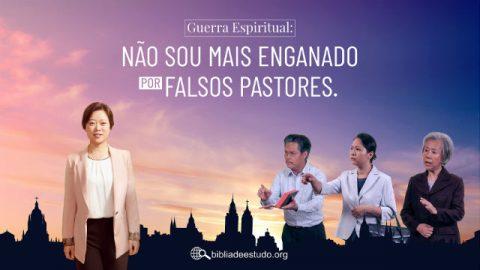 Guerra Espiritual: Não sou mais enganado por falsos pastores