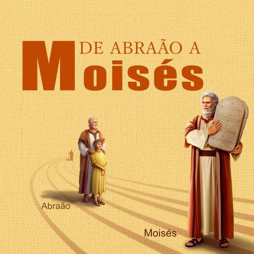 De Abraão a Moisés