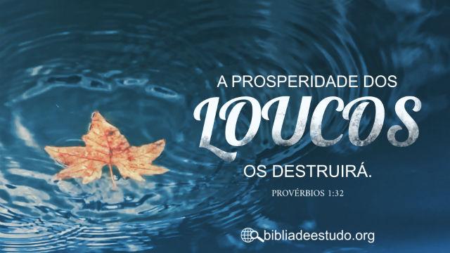 Versículo do Dia: Estudo Bíblico Provérbios 1:32