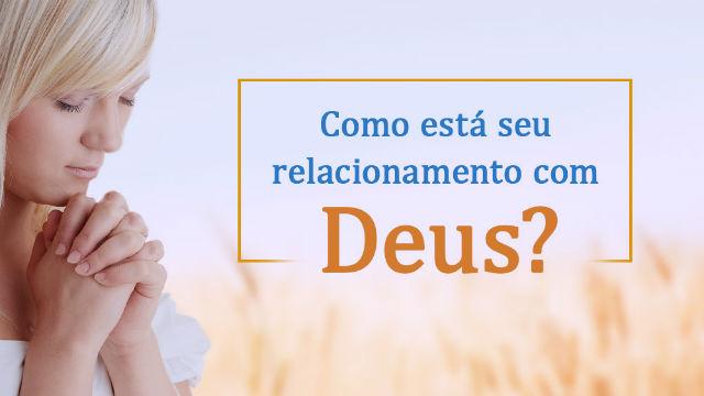 Como está seu relacionamento com Deus?
