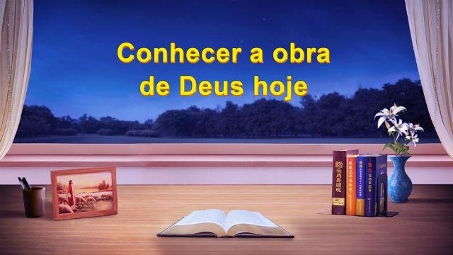 Conhecer a obra de Deus hoje