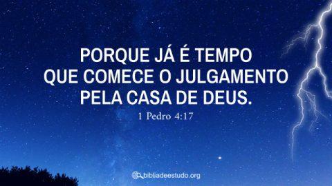 Versículo do Dia: 1 Pedro 4:17 - Estudo Bíblico sobre o Juízo Final