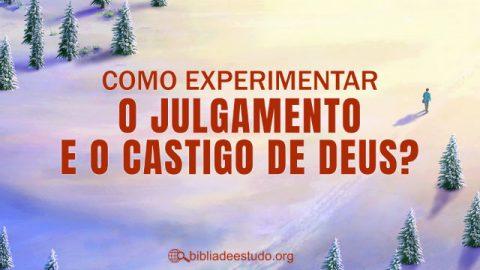 Como experimentar o julgamento e o castigo de Deus?