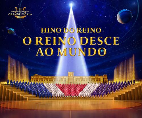 Hino do Reino: O reino desce ao mundo