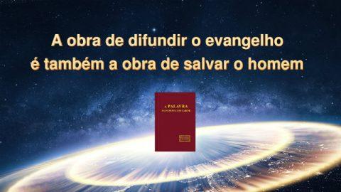 A obra de difundir o evangelho é também a obra de salvar o homem